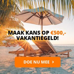 Maak kans op € 500 vakantiegeld